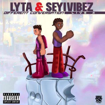 Lyta x Seyi Vibez – Different Conversation