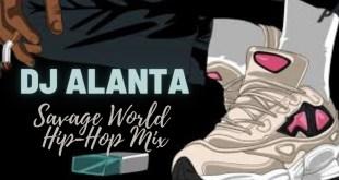 MIXTAPE: DJ Alanta - Savage World Hip-Hop Mix