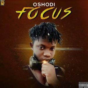 DOWNLOAD FULL EP: Oshodi – Focus