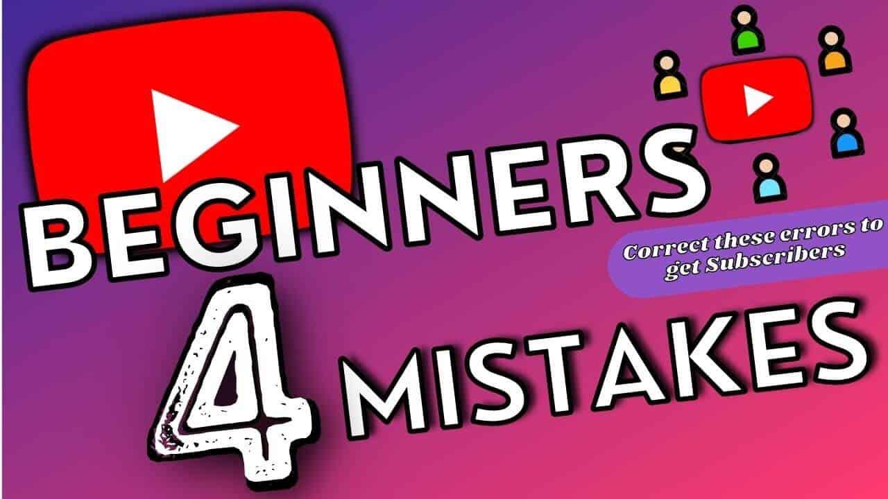 beginner youtubers mistakes