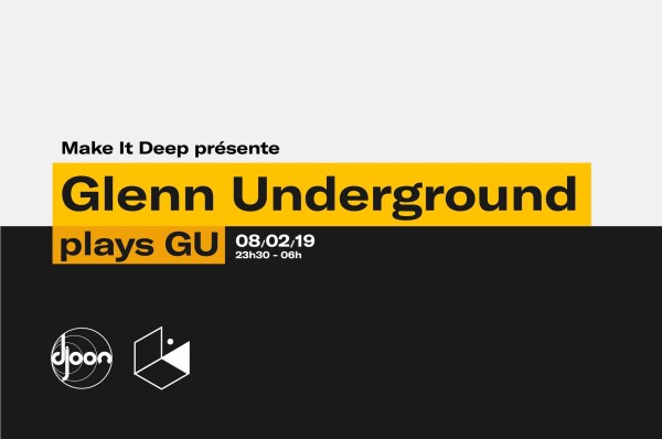 Glenn Underground au Djoon : the deepest of the deep house