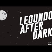 I Lose My Left Hand — Legundo After Dark! 3/12/18