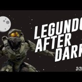 Halo With The Community! — Legundo After Dark 3/26/18