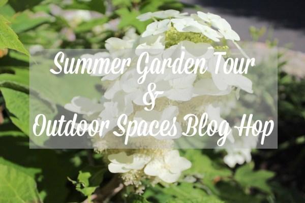 Summer Garden Tour & Ourdoor Spaces Blog Hop