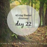 40-day Easter Journey – Day 22