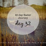 40-day Easter Journey – Day 32