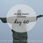 40-day Easter Journey – Day 40