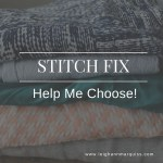 Stitch Fix : Help me choose!