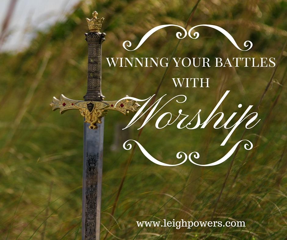 Winning Your Battles With Worship