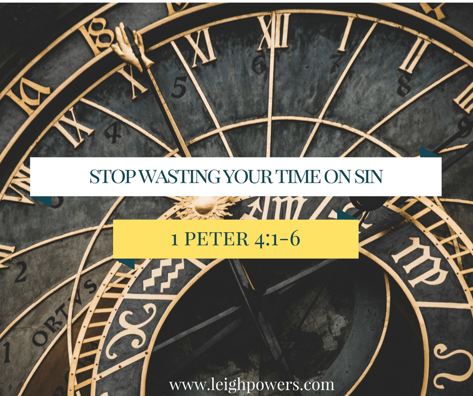 stop wasting your time on sin