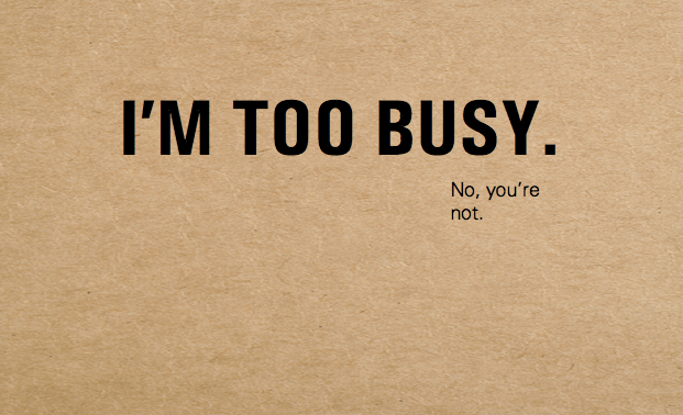 """Do You Have a Case of """"Busy-itis""""?"""