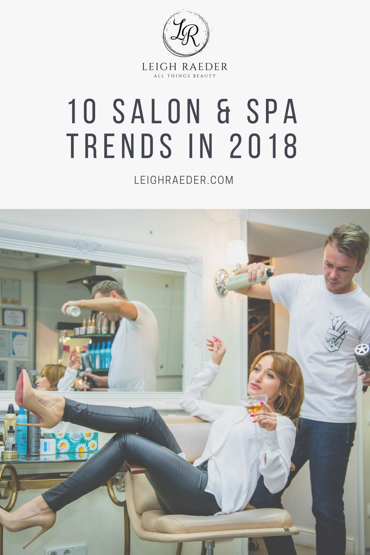 10 Salon & Spa Trends in 2018. Mobile devices and social media are more powerful than ever for the beauty and wellness industries in addition to these 10 Salon & Spa Trends