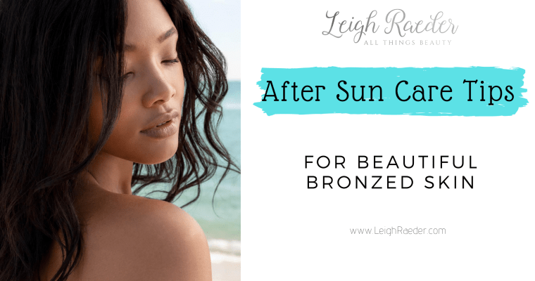 After Sun Care Tips For Beautiful Bronzed Skin