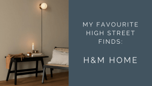 Blog Post Featured Image - High Street Picks HM Home