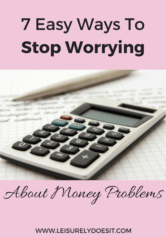 Follow these 7 easy steps to put an end to your worry about money problems.
