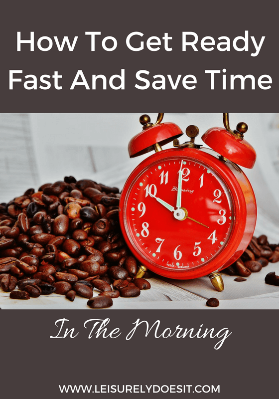 Follow these simple tips to get ready fast and save time in the morning.