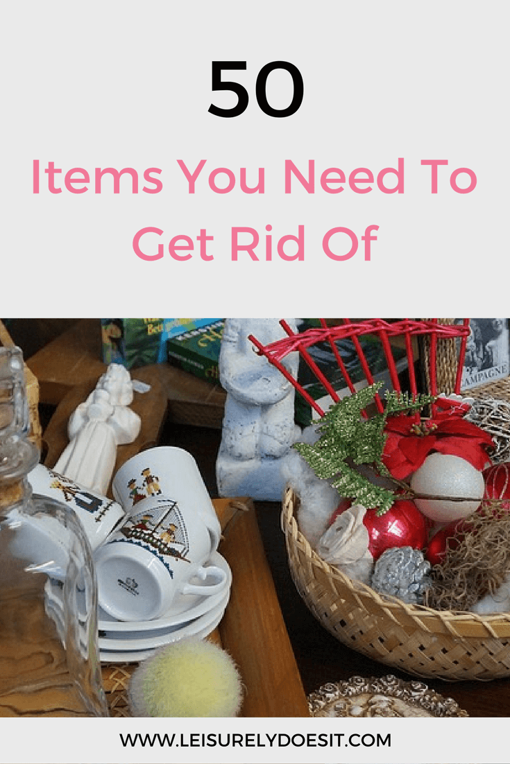 Want to clear clutter from your home but you don't know where to start? See this list of 50 things to get rid of.