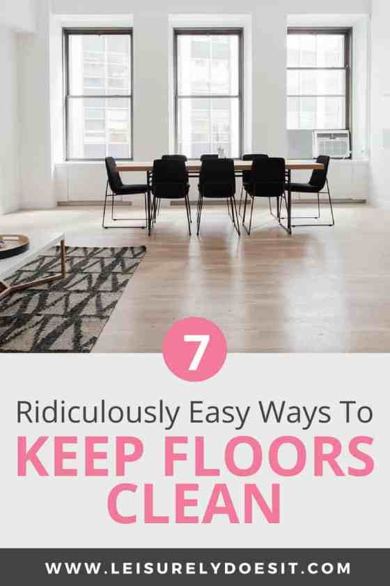 How To Keep Floors Clean In Your House Leisurely Does It
