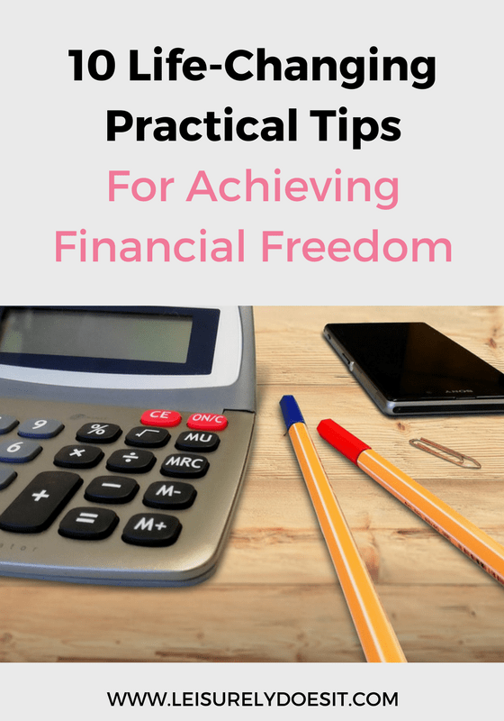 10 Life-Changing, Practical Tips for Achieving Financial Freedom by Leisurely Does It.
