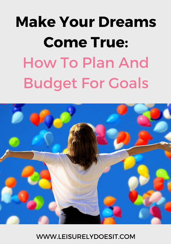 If you have dreams and want to make them come true, read this guide to figure out how you can plan and budget to reach your goals.