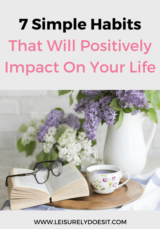 Following a routine is one way to make your life simpler and less stressful. Use these tips to create good habits that positively impact your life.