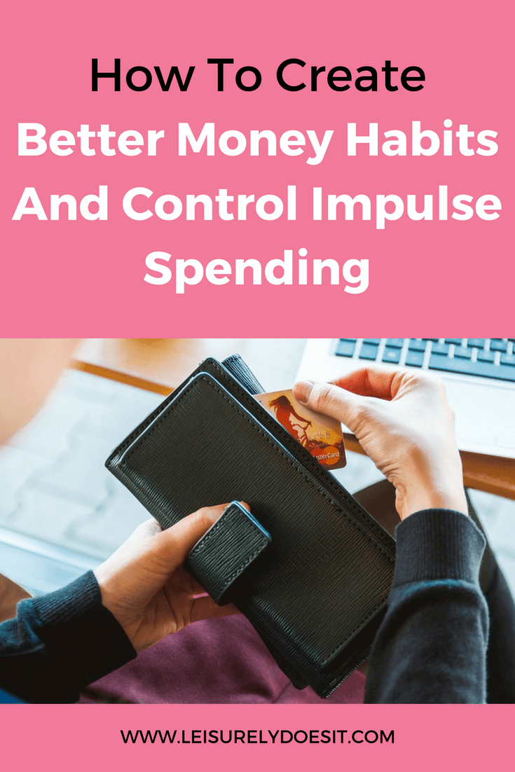 Bad money habits are easy to develop and hard to break. Here's how you can control impulse spending and get your finances back on track.