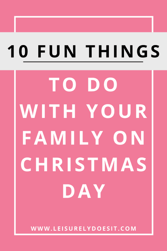 Fun Things To Do On Christmas Day