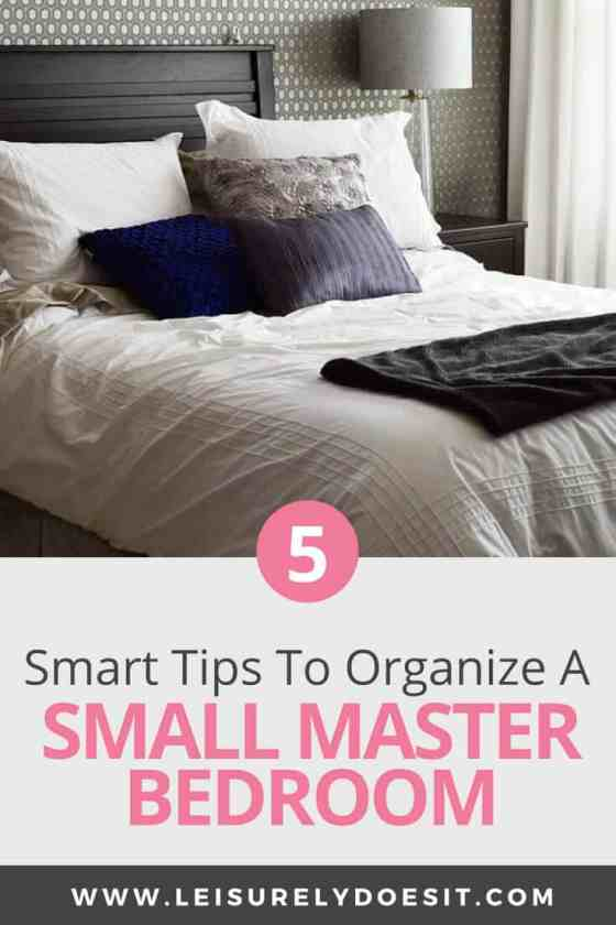 5 Smart Small Master Bedroom Organization Tips You Need To Know