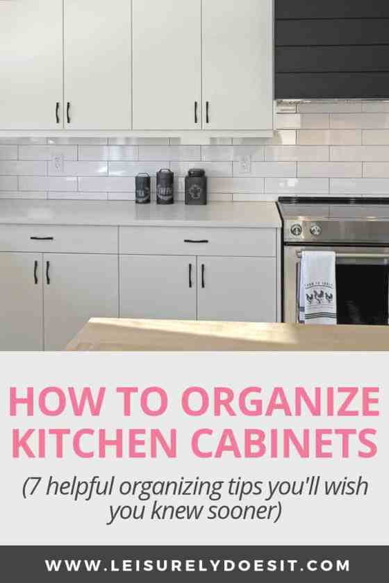 How To Organize Kitchen Cabinets 7 Best Tips Leisurely