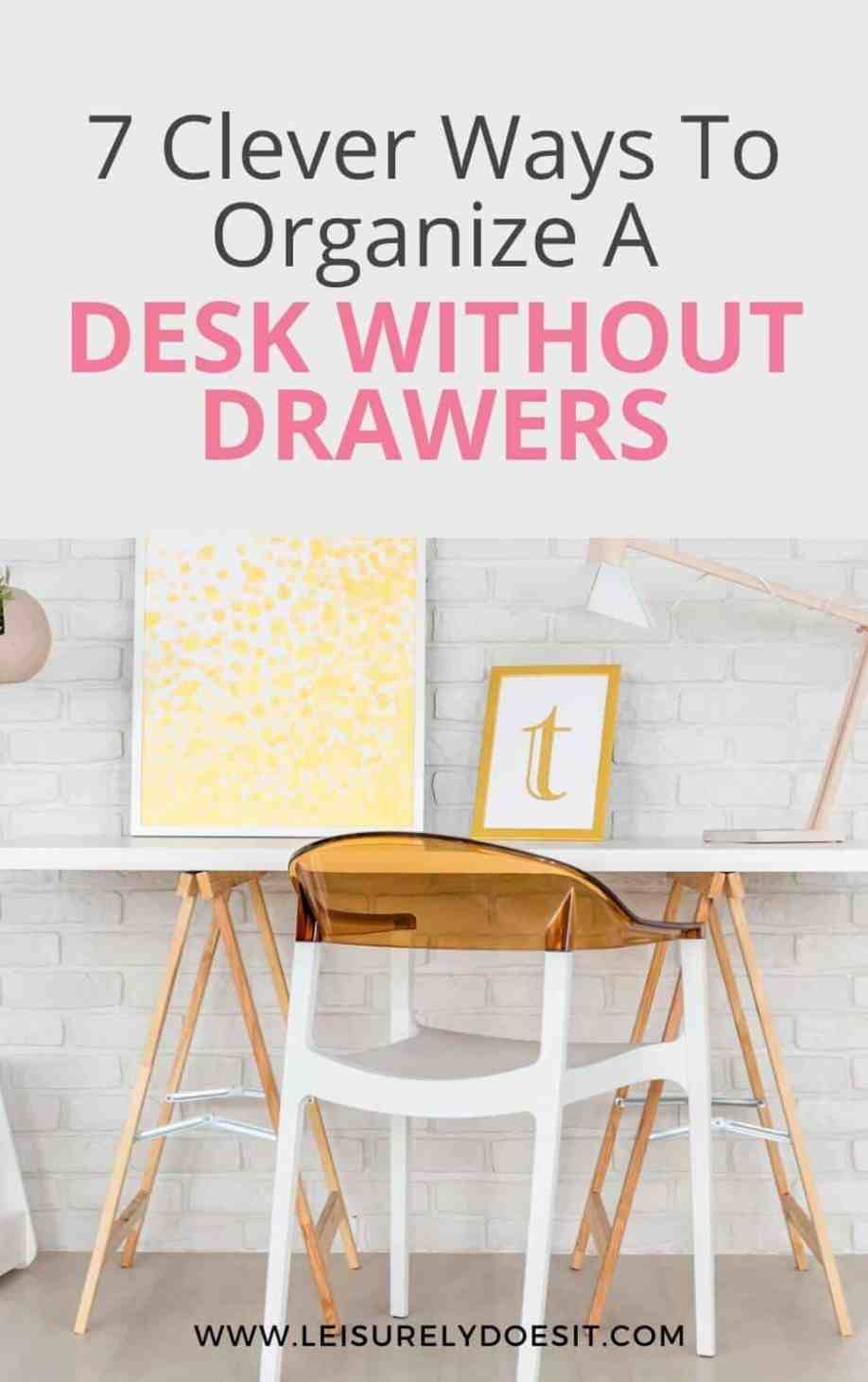 7 Clever Ways To Organize A Desk Without Drawers