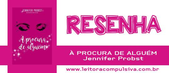 À Procura de Alguém, de Jennifer Probst #Resenha