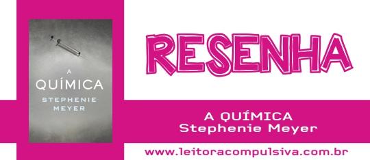 A Química, de Stephenie Meyer