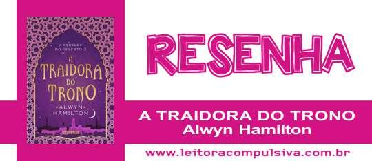 A Traidora do Trono, de Alwyn Hamilton #Resenha