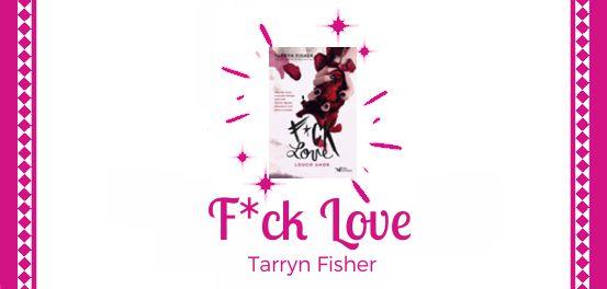 Fuck Love – Louco Amor, de Tarryn Fisher #Resenha