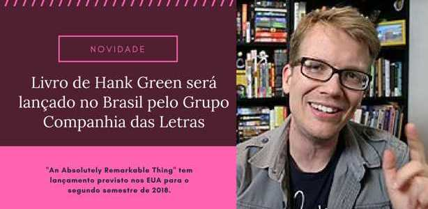 Hank Green estréia com An Absolutely Remarkable Thing