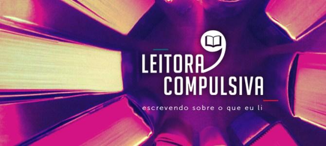O Leitora Compulsiva está de cara nova!