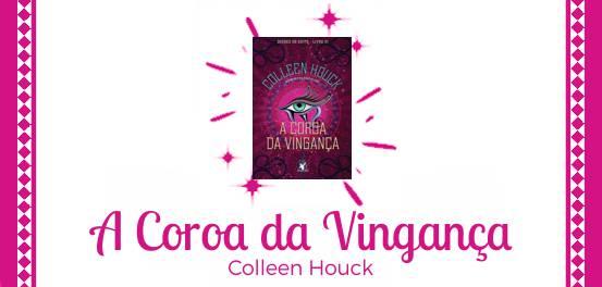 A Coroa da Vingança, de Colleen Houck #Resenha