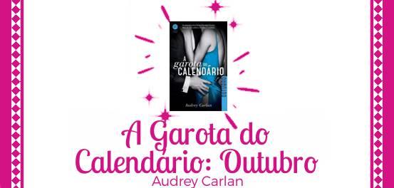 A Garota do Calendário: Outubro, de Audrey Carlan #Resenha