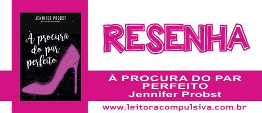 À Procura do Par Perfeito, de Jennifer Probst #Resenha
