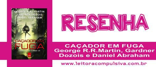 Caçador em Fuga, de George R. R. Martin e outros #Resenha