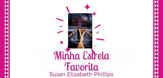 Minha Estrela Favorita, de Susan Elizabeth Phillips #Resenha