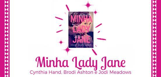 Minha Lady Jane, de Cynthia Hand, Jodi Meadows e Brodi Ashton #Resenha