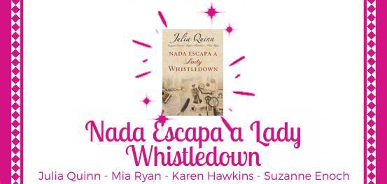 Nada Escapa a Lady Whistledown, de Julia Quinn, Suzanne Enoch, Karen Hawkins e Mia Ryan #Resenha