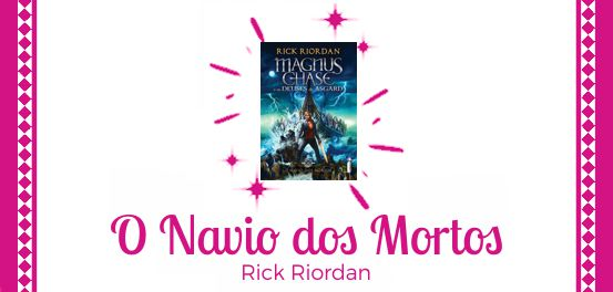 O Navio dos Mortos, de Rick Riordan #Resenha