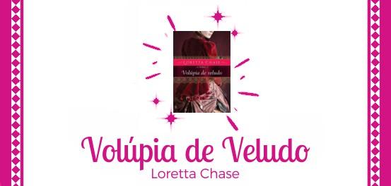 Volúpia de Veludo, de Loretta Chase #Resenha