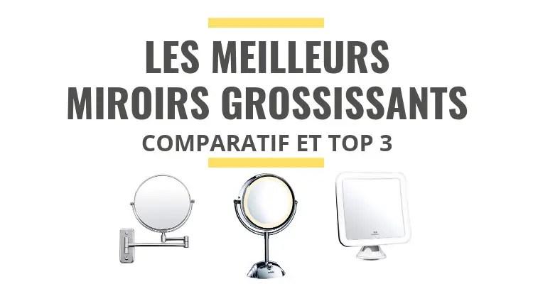 Les Meilleurs Miroirs Grossissants Comparatif 2021 Le Juste Choix