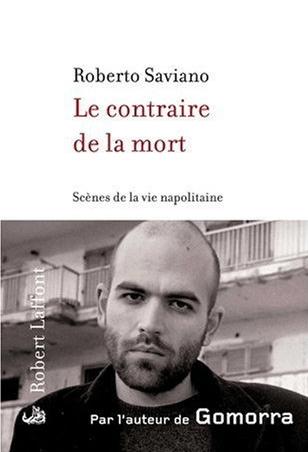 Couverture Le contraire de la mort de Roberto Saviano
