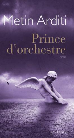 Couverture Prince d'orchestre de Metin Arditi