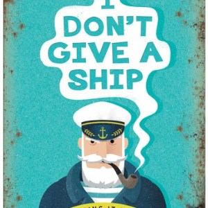 """A cartoon sailor with a pipe and the caption reads """"I don't give a ship"""""""
