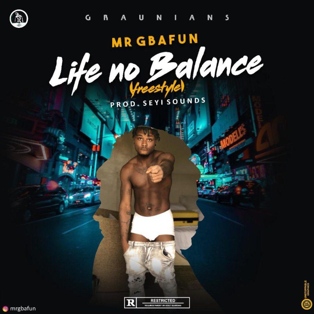 Mr Gbafun - Life No Balance